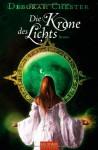 Die Krone des Lichts - Deborah Chester, Inge Wehrmann