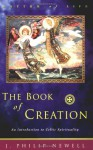 The Book of Creation: An Introduction to Celtic Spirituality - J. Philip Newell