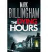 The Dying Hours (Tom Thorne #11) - Mark Billingham, James Kidd