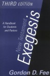 New Testament Exegesis: A Handbook for Students and Pastors - Gordon D. Fee
