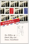 Airmail: The Letters of Robert Bly and Tomas Transtromer - Robert Bly, Tomas Transtromer