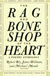 The Rag and Bone Shop of the Heart: Poems for Men - Robert Bly, James Hillman, Michael Meade
