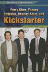 Perry Chen, Yancey Strickler, Charles Adler, and Kickstarter - Don Rauf