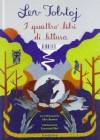 I quattro libri di lettura - Leo Tolstoy, Agostino Villa