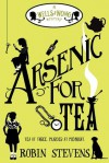 Arsenic For Tea - Robin Stevens
