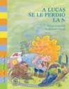 Lucas Se Le Perdio La a - Silvia Schujer