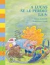 A Lucas Se Le Perdio La A - Silvia Schujer