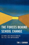 The Forces Behind School Change: Defining and Understanding the Call for Improvement - Tim Carman
