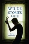 Wilde Stories 2013: The Year's Best Gay Speculative Fiction - Steve Berman, L. Lark, K.M. Ferebee, Alex Jeffers