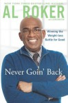 Never Goin' Back: Winning the Weight-Loss Battle For Good - Al Roker