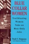 Blue Collar Women - Trudi Ferguson, Madeline Sharples