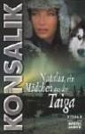 Natalia, Ein Madchen Aus Der Taiga - Heinz G. Konsalik