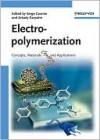 Electropolymerization: Concepts, Materials And Applications - Serge Cosnier, Arkady Karyakin