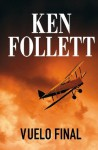 Vuelo final - Ken Follett