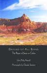 Ground of All Being: The Prayer of Jesus in Color - J. Philip Newell