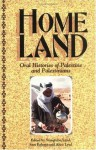 Homeland: Oral Histories of Palestine and Palestinians - Staughton Lynd, Sam Bahour, Alice Lynd