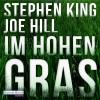Im hohen Gras - Deutschland Random House Audio, Joe Hill, Stephen Michael King, David Nathan