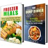 The Dump Dinner and Freezer Meals Box Set: Enjoy These Simple and Delicious Recipes for Busy People (Quick & Easy Recipes Cookbook) - Jessica Meyer, Monica Hamilton