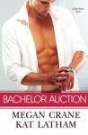 Bachelor Auction: Collection II - Megan Crane, Kat Latham