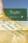 Truth, Next Exit Truth, Next Exit - Michele M. Paiva