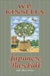 Japanese Baseball and Other Stories - W.P. Kinsella