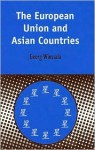 The European Union and Asian Countries - Georg Wiessala