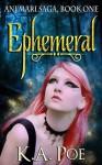 Ephemeral - K.A. Poe