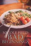 Bad Beginnings (Anchors) (Volume 1) - Nicole Field