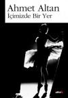 İçimizde Bir Yer - Ahmet Altan