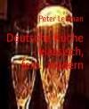 Deutsche Küche - klassisch, fein...modern: Kochvergnügen leichtgemacht (German Edition) - Peter Lehman