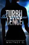 Turbulence: The Epilogue - Whitney G.