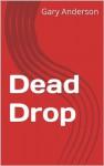 Dead Drop - Gary Anderson
