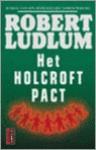 Het Holcroft Pact - Robert Ludlum, P.J.M. Boezeman-Droog
