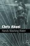 Hands Washing Water - Chris Abani