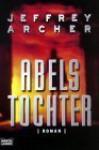Abels Tochter - Jeffrey Archer