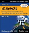 MCAD/MCSD Training Guide (70-306): Developing and Implementing Windows-Based Applications with Visual Basic.NET and Visual Studio.NET - Mike Gunderloy