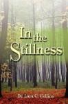 In the Stillness - Lara C. Collins