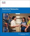 Switched Networks Companion Guide - Cisco Networking Academy