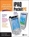How to Do Everything with Your iPAQ Pocket PC - Derek Ball