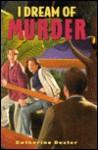 I Dream of Murder - Catherine Dexter