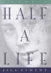 Half a Life - Jill Ciment