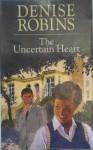 The Uncertain Heart - Denise Robins