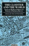 The Cloister and the World: Essays in Medieval History in Honour of Barbara Harvey - John Blair