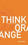 Think Orange: Empowering the Church and Home to Rescue the Next Generation - Reggie Joiner