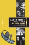 Audio-Vision: A Universal Experience? - Michel Chion, Walter Murch