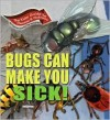 Bugs Can Make You Sick! (Kids' Guide to Disease & Wellness) - Rae Simons, Elise DeVore Berlan