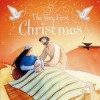The Very First Christmas - Louie Stowell, Elena Temporin