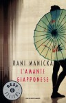 L'amante giapponese - Rani Manicka, Paola Frezza Pavese, Adriana Colombo