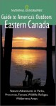 National Geographic Guide to America's Outdoors: Eastern Canada (NG Guide to America's Outdoor) - Marq de Villiers, Michael Lewis