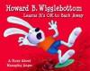 Howard B. Wigglebottom Learns It's Ok to Back Away - Howard Binkow, Susan Cornelison